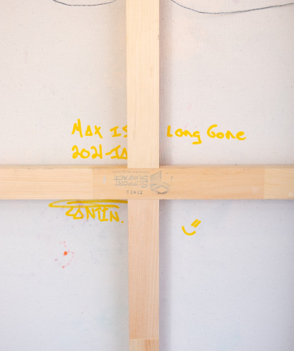 Pat Cantin artist / Max is long gone